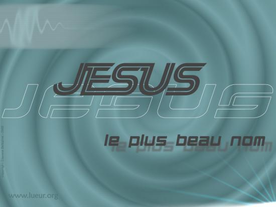 Jesus le plus beau nom